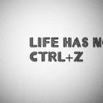 Life_Has_No_Ctrl_Z_GrbsTech